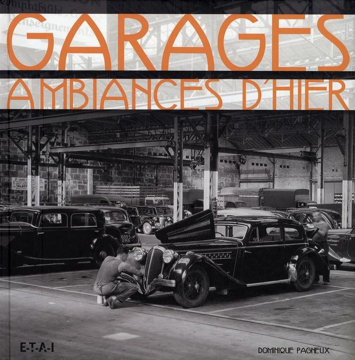 GARAGES, AMBIANCES D'HIER