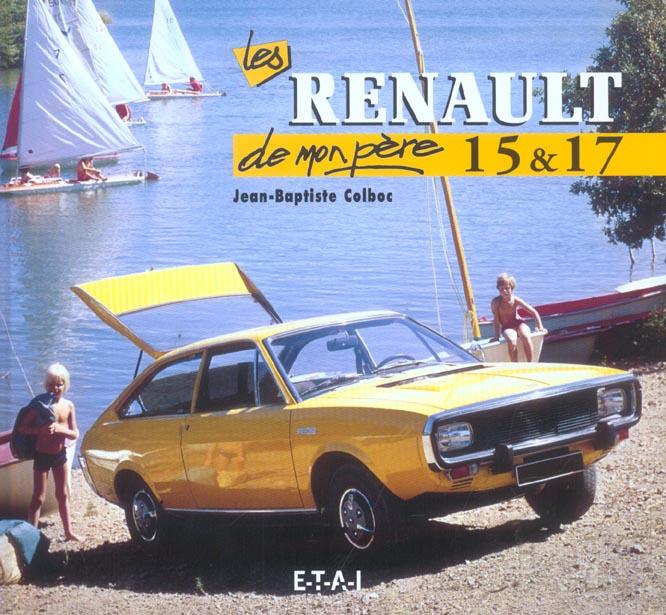 RENAULT 15 ET 17 DE MON PERE