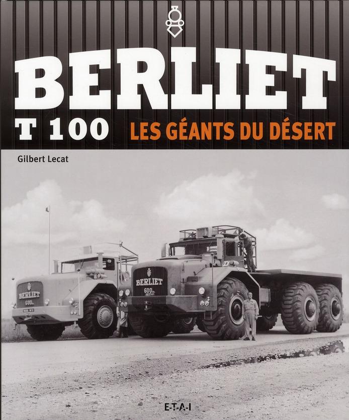BERLIET T100, LES GEANTS DE LA ROUTE