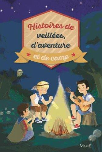 HISTOIRES DE VEILLEES, D'AVENTURES ET DE CAMP