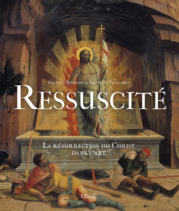 RESSUSCITE, LA RESURECTION DU CHRIST DANS L'ART