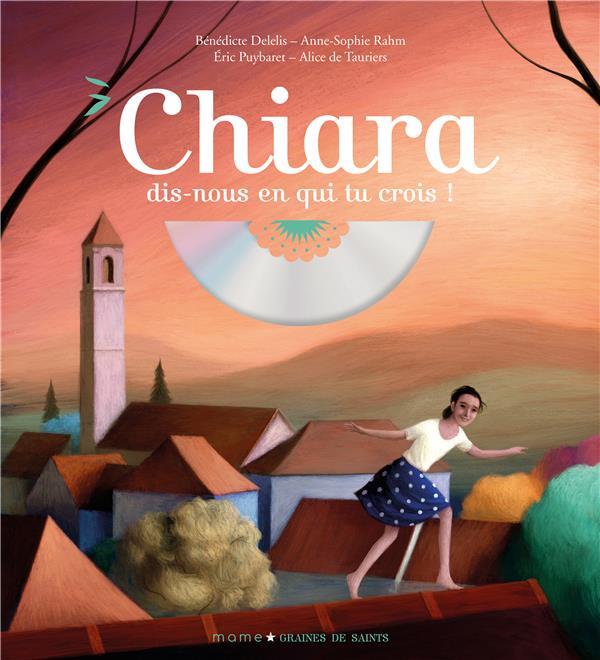 CHIARA, DIS-NOUS EN QUI TU CROIS (+CD)