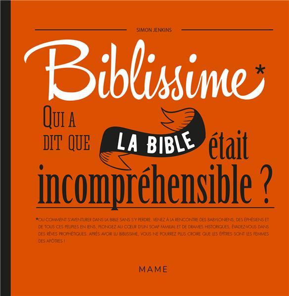 BIBLISSIME - QUI A DIT QUE LA BIBLE ETAIT INCOMPREHENSIBLE ?