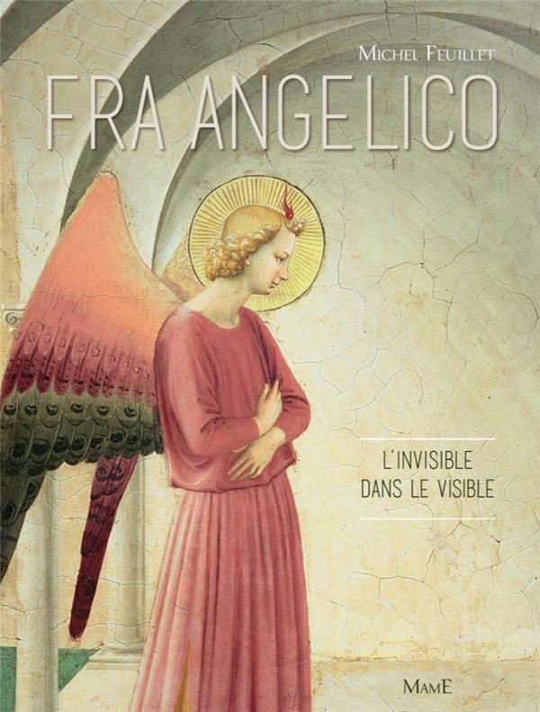 FRA ANGELICO L'INVISIBLE DANS LE VISIBLE
