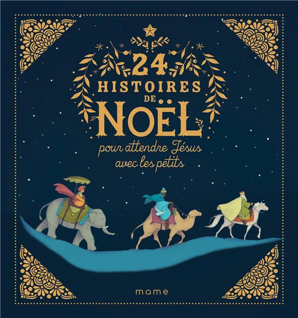 24 HISTOIRES DE NOEL POUR ATTENDRE JESUS AVEC LES PETITS - NE