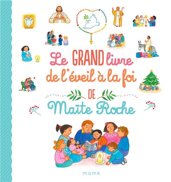 LE GRAND LIVRE DE L EVEIL A LA FOI DE MAITE ROCHE