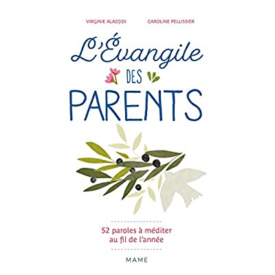 L'EVANGILE DES PARENTS 52 PAROLES DE JESUS A MEDITER AU FIL DE L'ANNEE