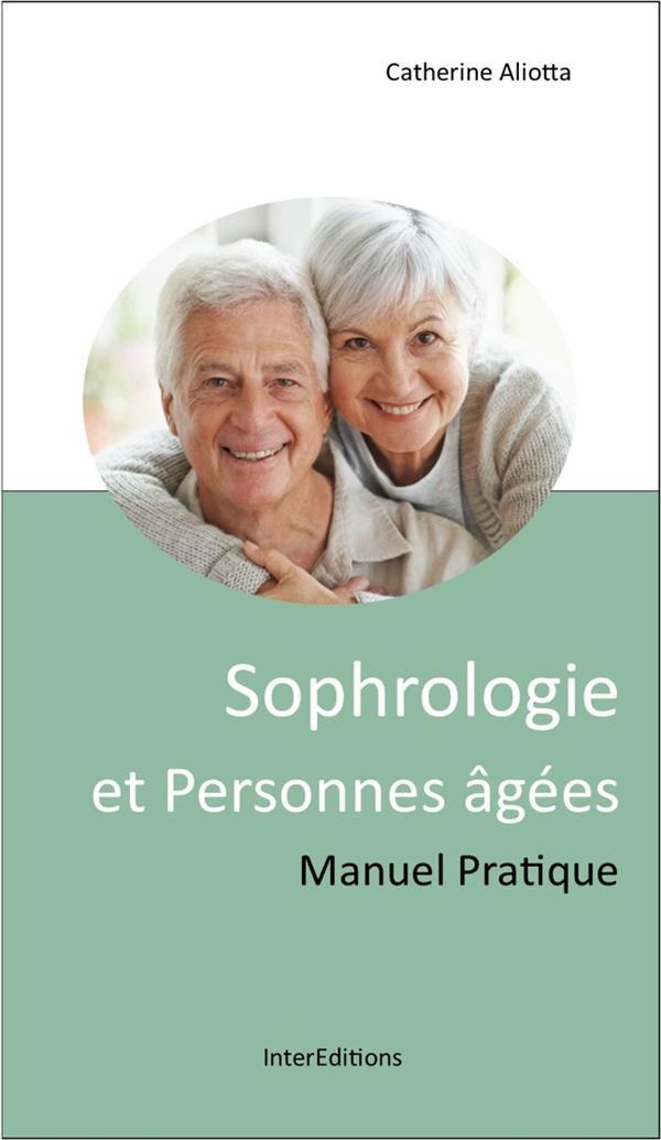 SOPHROLOGIE ET PERSONNES AGEES - MANUEL PRATIQUE