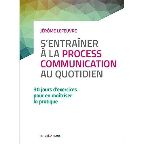 S'ENTRAINER A LA PROCESS COM AU QUOTIDIEN - 3E ED. - 30 JOURS D'EXERCICES...