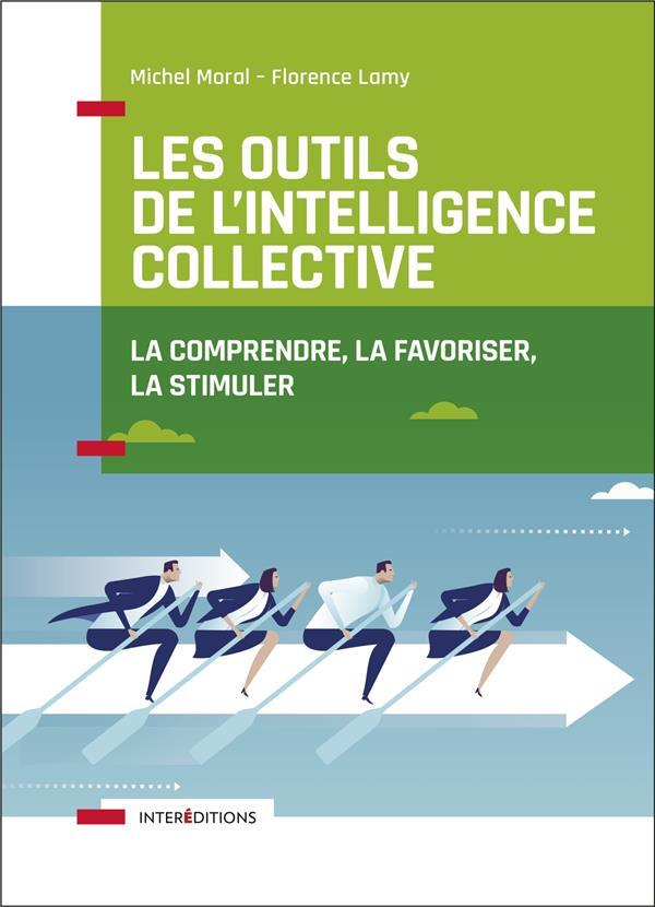 LES OUTILS DE L'INTELLIGENCE COLLECTIVE - 2E ED. - LA FAVORISER, LA COMPRENDRE, LA STIMULER