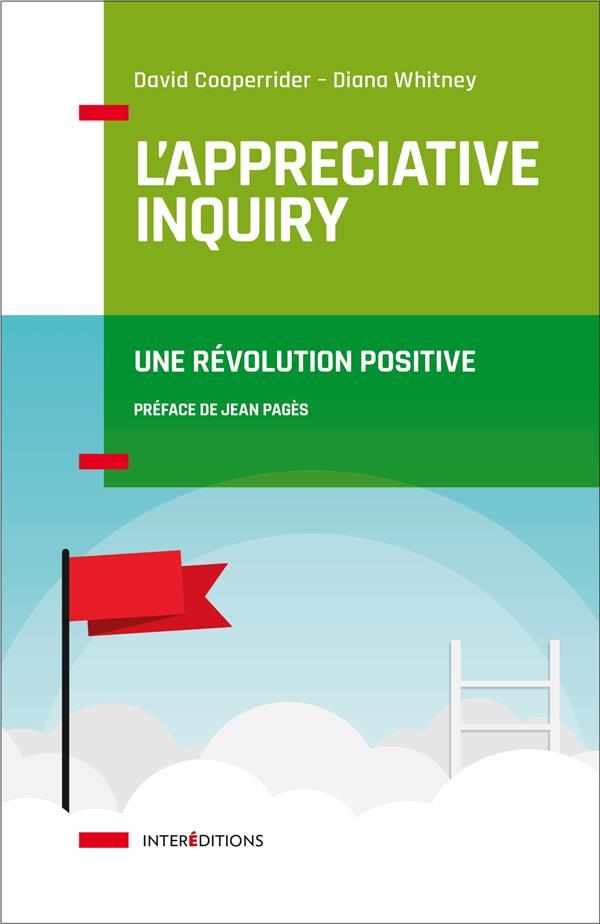 L'APPRECIATIVE INQUIRY - UNE REVOLUTION POSITIVE