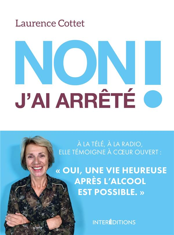 NON ! J'AI ARRETE - 3E ED. - TROUVER UN CHEMIN DE SORTIE FACE A L'ALCOOL