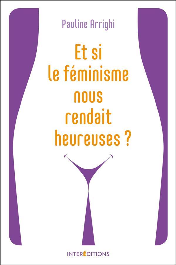 ET SI LE FEMINISME NOUS RENDAIT HEUREUSES ?