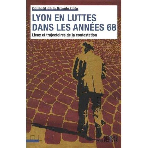 LYON EN LUTTES DANS LES ANNEES 68