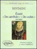 MONTAIGNE ESSAIS DES CANNIBALES DES COCHES TEXTE ORIGINAL PRESENTATION ET TRADUCTION PAR TARPINIAN