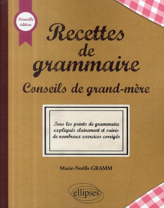 RECETTES DE GRAMMAIRE CONSEILS DE GRAND-MERE
