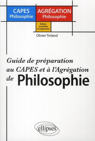 GUIDE DE PREPARATION AU CAPES ET A L'AGREGATION DE PHILOSOPHIE EDITION ACTUALISEE ET AUGMENTEE