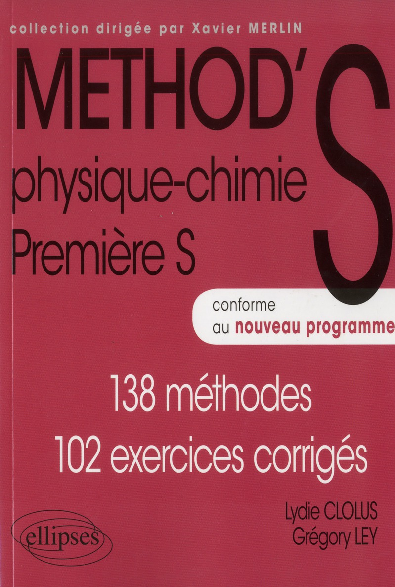 METHOD'S PHYSIQUE CHIMIE PREMIERE S CONFORME AU PROGRAMME 2011 138 METHODES 102 EXERCICES CORRIGES