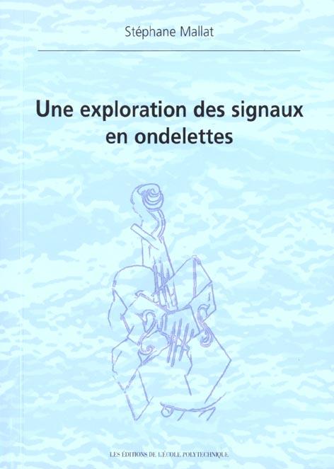 UNE EXPLORATION DES SIGNAUX EN ONDELETTES