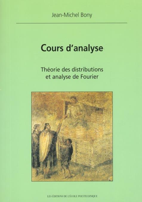COURS D'ANALYSE - THEORIE DES DISTRIBUTIONS ET ANALYSE DE FOURIER