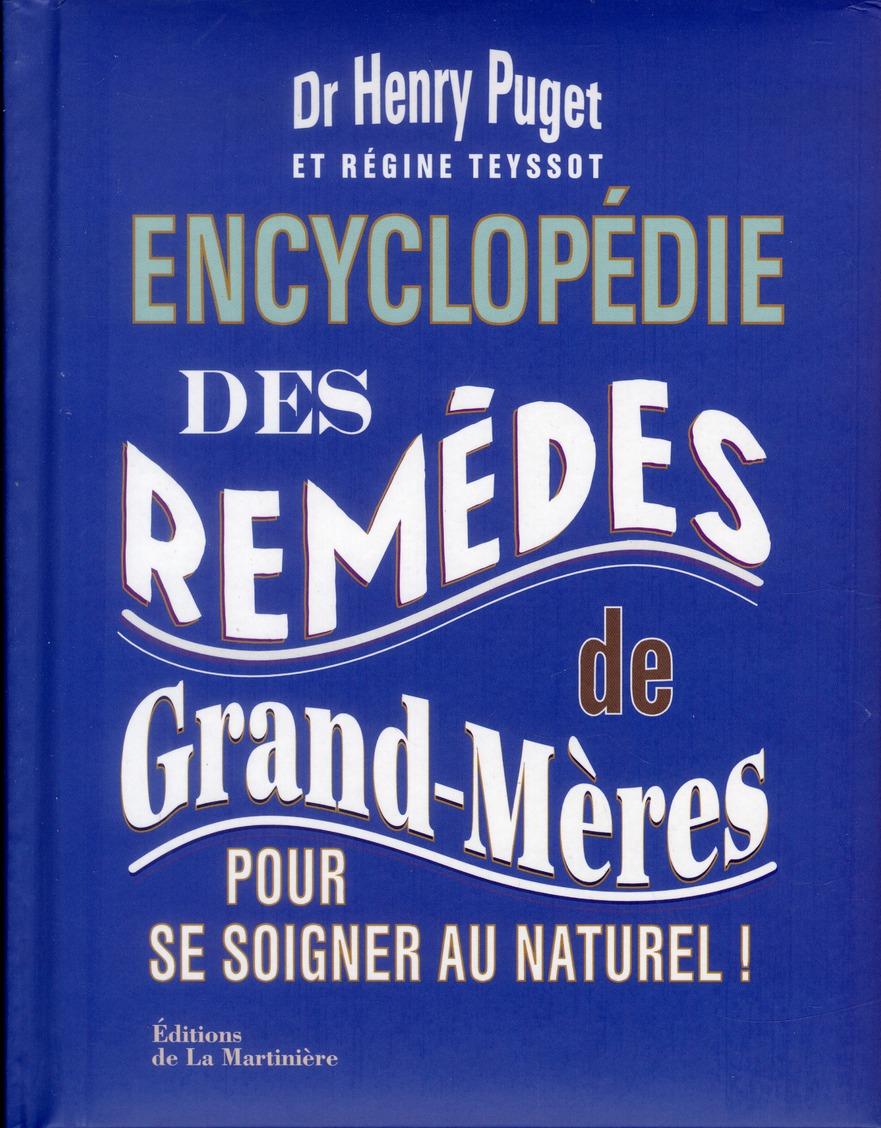 ENCYCLOPEDIE DES REMEDES DE GRAND-MERES. POUR SE SOIGNER AU NATUREL !