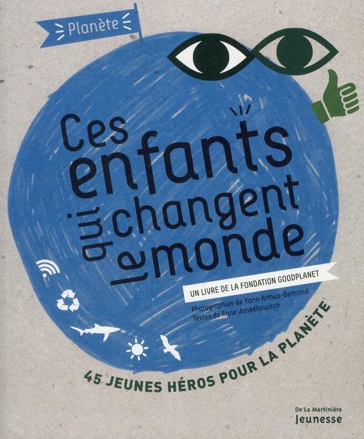 CES ENFANTS QUI CHANGENT LE MONDE. UN LIVRE DE LA