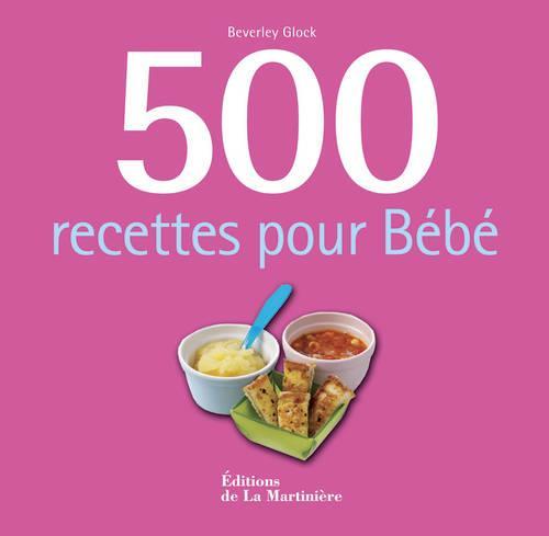 500 RECETTES POUR BEBE