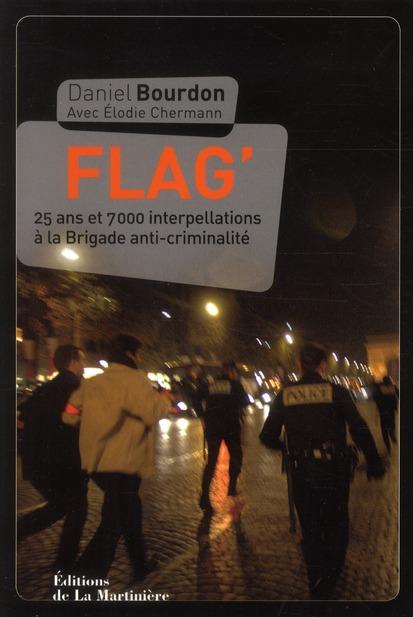 FLAG. 25 ANS ET 7000 INTERPELLATIONS A LA BRIGADE