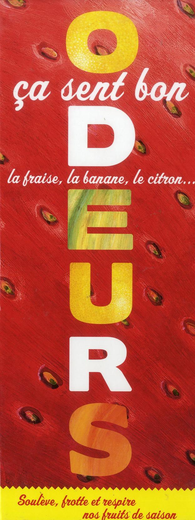 ODEURS. CA SENT BON LA FRAISE, LA BANANE, LE CITRON...