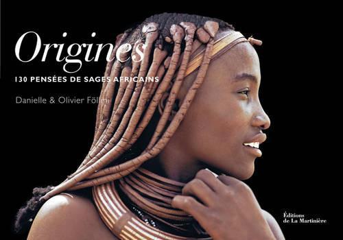 ORIGINES. 130 PENSEES DE SAGES AFRICAINS