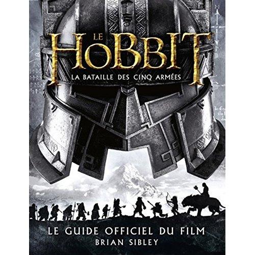 LE HOBBIT - LA BATAILLE DES CINQ ARMEES. LE GUIDE OFFICIEL DU FILM