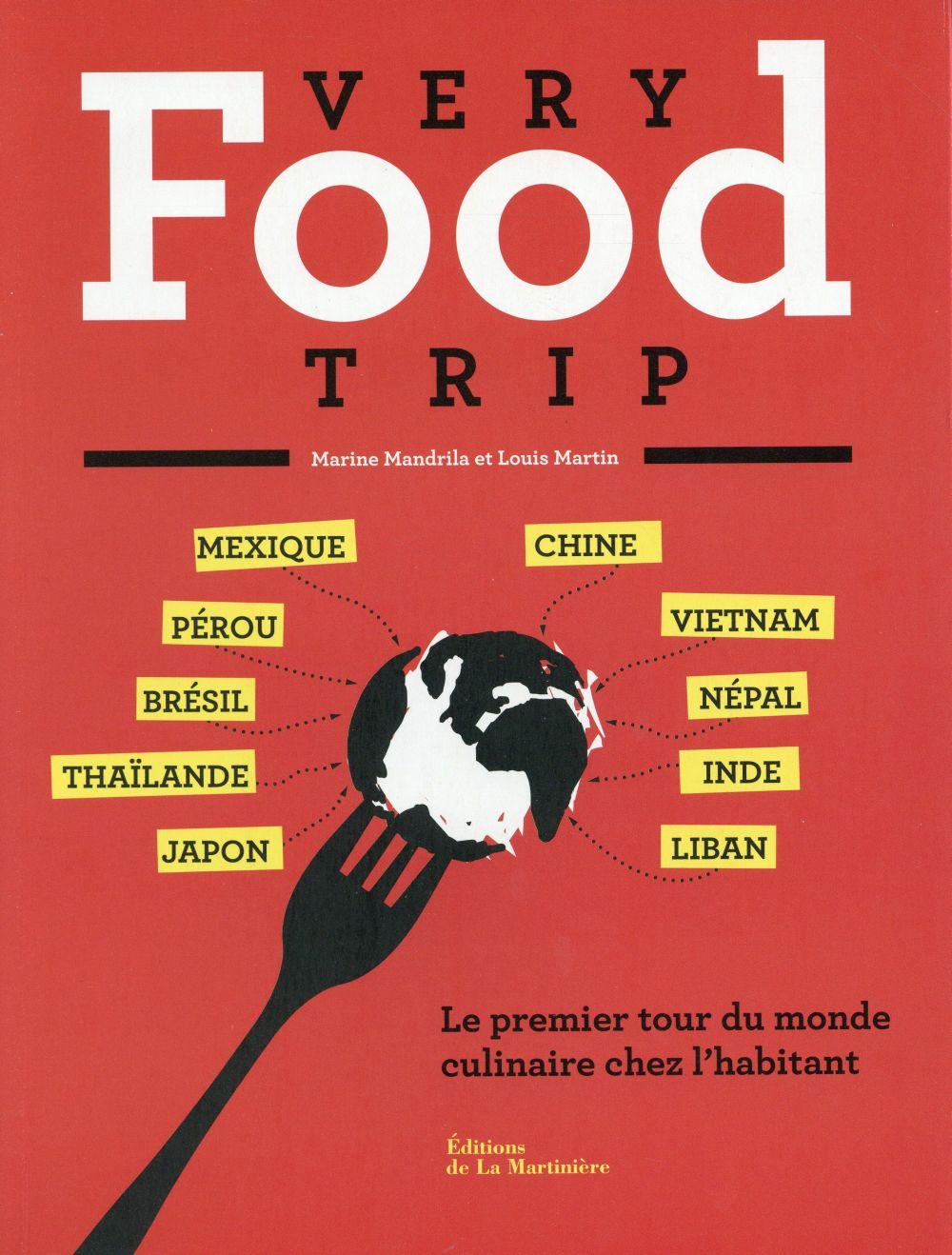 VERY FOOD TRIP. LE PREMIER TOUR DU MONDE DU REPAS