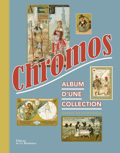 LES CHROMOS. ALBUM D'UNE COLLECTION