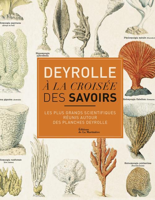 DEYROLLE. A LA CROISEE DES SAVOIRS. LES PLUS GRANDS SCIENTIFIQUES REUNIS AUTOUR DES PLANCHES DEYROLL