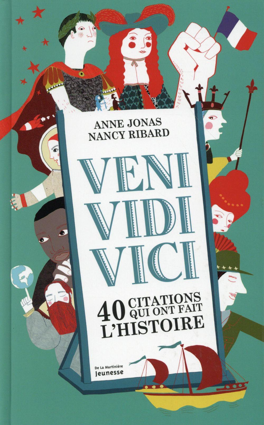 VENI, VIDI, VICI. 40 CITATIONS QUI ONT MARQUE L'HISTOIRE