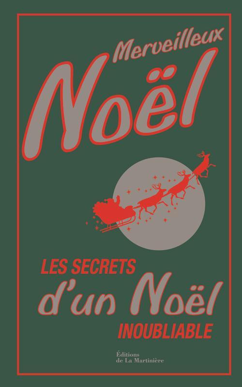 MERVEILLEUX NOEL. LES SECRETS D'UN NOEL INOUBLIABLE