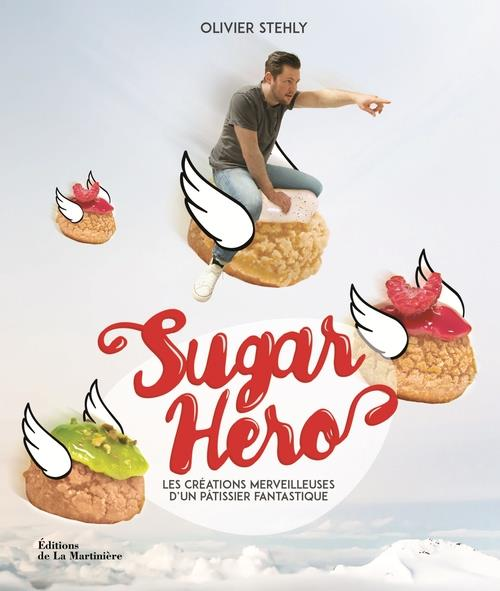 SUGAR HERO. LES CREATIONS MERVEILLEUSES D'UN PATIS