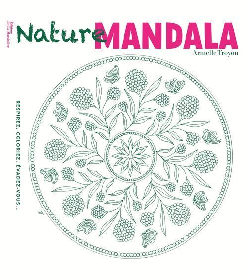 NATURE MANDALA. RESPIREZ, COLORIEZ, EVADEZ-VOUS...