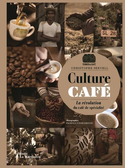 CULTURE CAFE - LA REVOLUTION DU CAFE DE SPECIALITE
