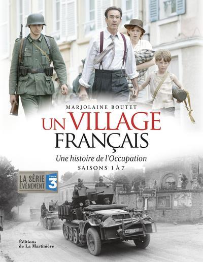 UN VILLAGE FRANCAIS - UNE HISTOIRE DE L'OCCUPATION SAISONS 1 A 7
