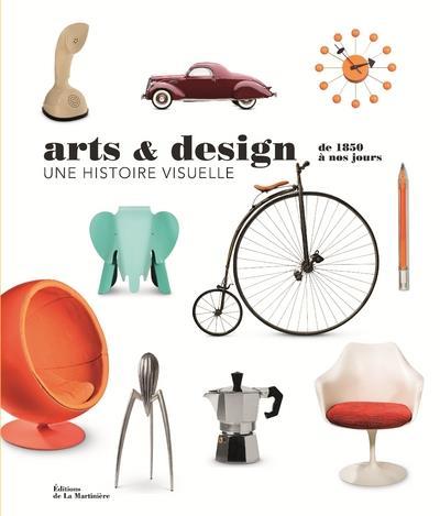 ARTS ET DESIGN, UNE HISTOIRE VISUELLE. DE 1850 A N