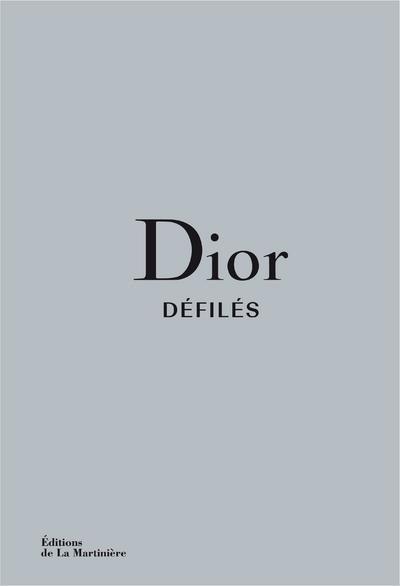 DIOR DEFILES - L'INTEGRALE DES COLLECTIONS