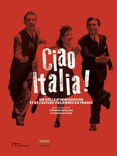 CIAO ITALIA ! UN SIECLE D'IMMIGRATION ET DE CULTURE ITALIENNES EN FRANCE