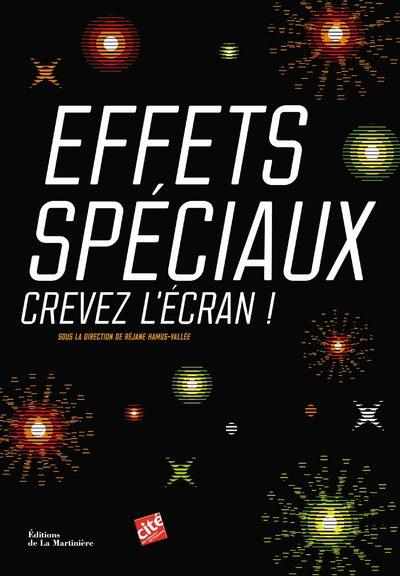 EFFETS SPECIAUX : CREVEZ L'ECRAN !
