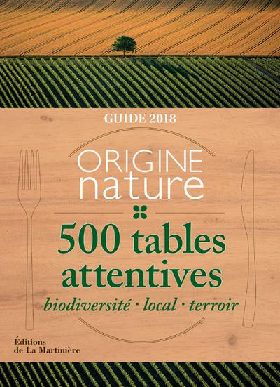 GUIDE ORIGINE NATURE. 500 TABLES ATTENTIVES 2018