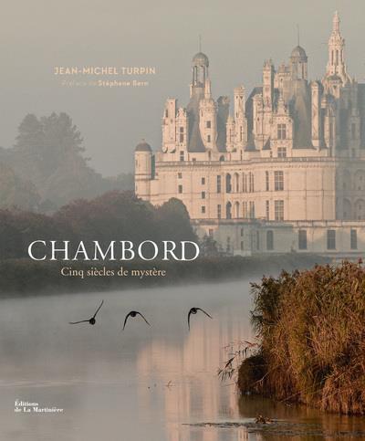CHAMBORD CINQ SIECLES DE MYSTERE