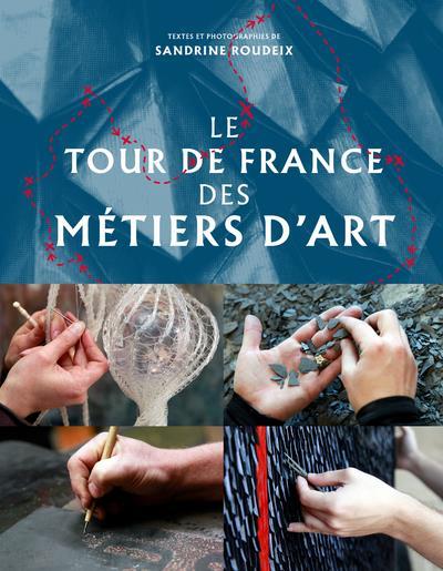LE TOUR DE FRANCE DES METIERS D'ART
