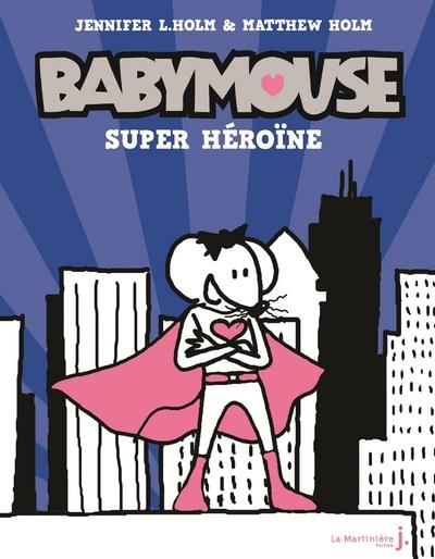 BABYMOUSE - TOME 2 SUPER HEROINE