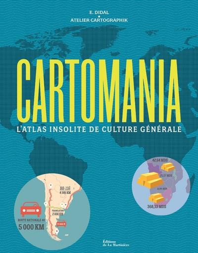 CARTOMANIA - L'ATLAS INSOLITE DE CULTURE GENERALE
