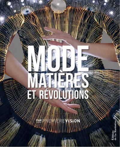 MODE, MATIERES ET REVOLUTIONS - PAR PREMIERE VISION